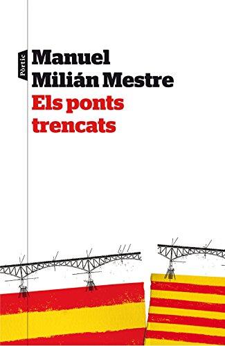 Els ponts trencats (Catalan Edition) por Manuel Milian Mestre