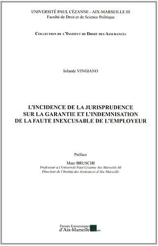 L'incidence de la jurisprudence sur la garantie et l'indemnisation de la faute inexcusable de l'employeur par Iolande Vingiano
