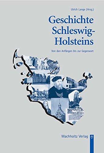 Geschichte Schleswig-Holsteins: Von den Anfängen bis zur Gegenwart