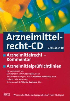 Arzneimittelrecht-CD-ROM: Arzneimittelrecht-Kommentar. Arzneimittelprüfrichtlinien