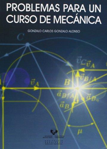 Problemas para un curso de mecánica por Gonzalo Carlos Gonzalo Alonso
