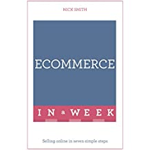 E-commerce In A Week: Selling Online In Seven Simple Steps (Teach Yourself, in a Week) (English Edition)
