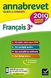 Annales du brevet Annabrevet 2019 Français 3e: 26 sujets corrigés (questions, dictée, rédaction)
