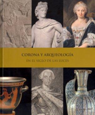 Corona y arqueología en el Siglo de las Luces