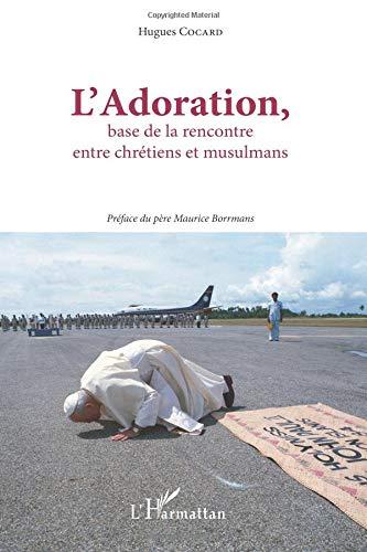Adoration Base de la Rencontre Entre Chretiens et Musulmans