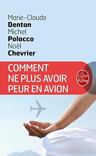 Comment NE Plus Avoir Peur En Avion (Ldp Bien Etre) by Marie-Claude Dentan (2005-10-22)