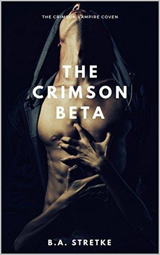 The Crimson Beta: The Crimson Vampire Coven Book 9 (The Crimson Coven)
