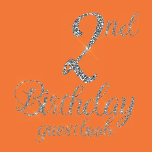 2nd Birthday Guest Book: Orange Silver Glitter Sparkle Bling Themed - Second Party Baby Anniversary Event Celebration Keepsake Book - Family Friend ... W/ Gift Recorder Tracker Log & Picture Space -