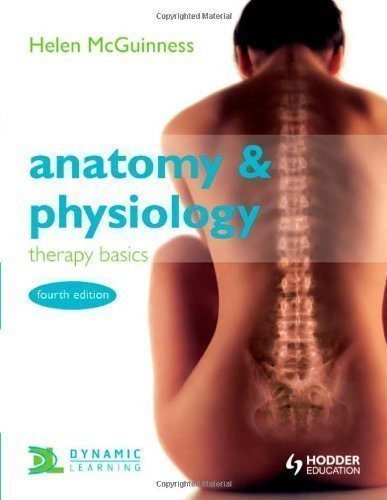 Anatomy and Physiology: Therapy Basics of McGuinness, Helen 4th (fourth) Edition on 28 May 2010