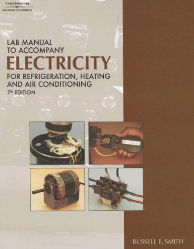 Lab Manual to accompany Electricity for Refrigeration, Heating, And Air Conditioning by Russell E. Smith (2006-09-13)