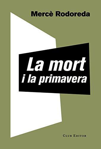 La Mort I La Primavera (El Club dels Novel·listes) por Mercè Rodoreda
