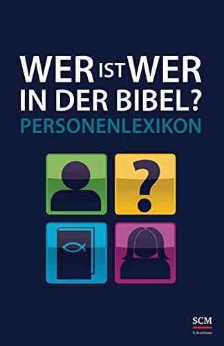 Wer ist wer in der Bibel?: Personenlexikon