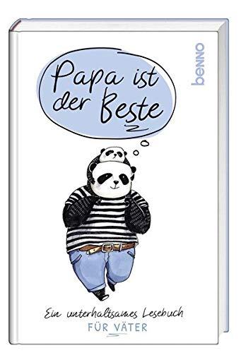 Papa ist der Beste: Ein unterhaltsames Lesebuch für Väter