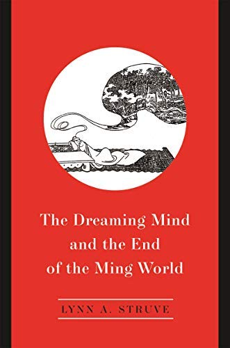 The Dreaming Mind and the End of the Ming World (English Edition)