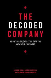 The Decoded Company: Know Your Talent Better Than You Know Your Customers by Leerom Segal (2014-05-29)