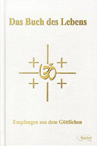 Das Buch des Lebens: Empfangen aus dem Göttlichen
