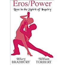 Eros/Power: Love in the Spirit of Inquiry (English Edition)