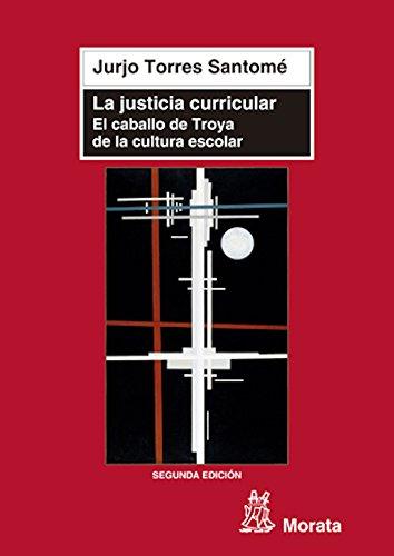 La justicia curricular: El caballo de Troya de la cultura escolar