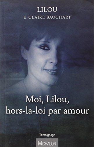 Moi Lilou, hors-la-loi par amour