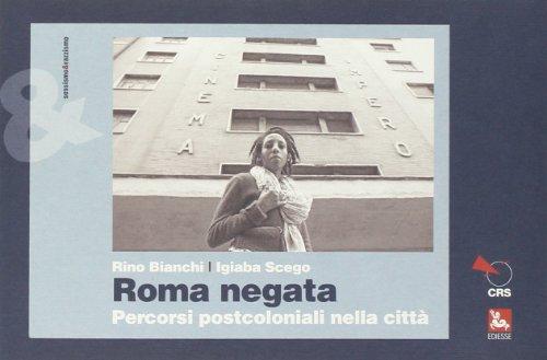 Roma negata. Percorsi postcoloniali nella citt