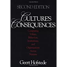 Culture's Consequences: Comparing Values, Behaviors, Institutions and Organizations Across Nations by Geert Hofstede (2001-04-20)