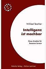 Intelligenz ist machbar: Neue Ansätze für ein besseres Lernen Taschenbuch