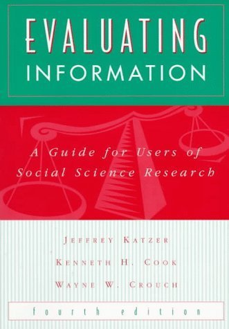 Evaluating Information: A Guide for Users of Social Science Research by Jeffrey Katzer (1998-06-01)
