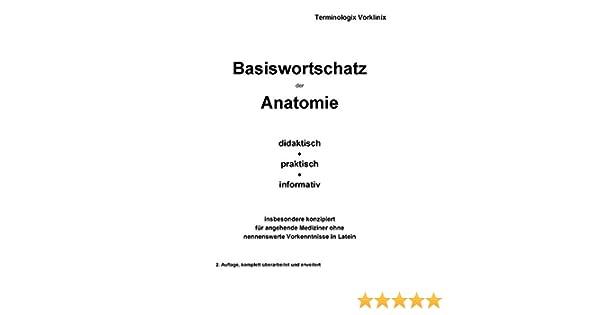 Basiswortschatz der Anatomie: didaktisch - praktisch - informativ ...