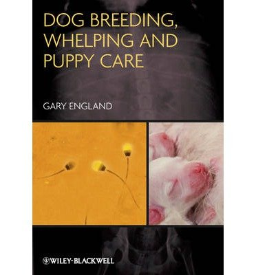 [(Dog Breeding, Whelping and Puppy Care)] [Author: Gary England] published on (December, 2012)