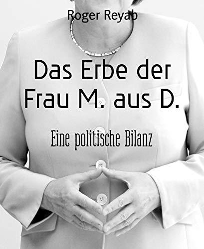 Das Erbe der Frau M. aus D.: Eine politische Bilanz -