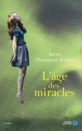 L'Age des miracles (YA) par Karen THOMPSON WALKER