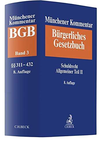 Münchener Kommentar zum Bürgerlichen Gesetzbuch  Bd. 3: Schuldrecht Allgemeiner Teil II (§§ 311-432)