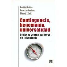 Contingencia, hegemonia, universalidad. dialogos contemporaneos en laizquierda