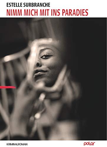 Buchseite und Rezensionen zu 'Nimm mich mit ins Paradies: Kriminalroman' von Estelle Surbranche