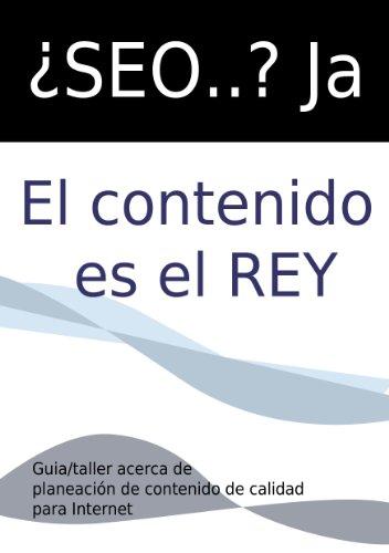 ¿SEO? Ja, El contenido es el Rey por Mayra Lopez