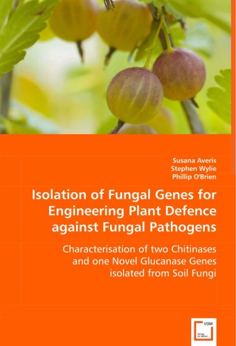 Isolation of Fungal Genes for Engineering Plant Defence against Fungal Pathogens: Characterisation of two Chitinases and one Novel Glucanase Genes isolated from Soil Fungi