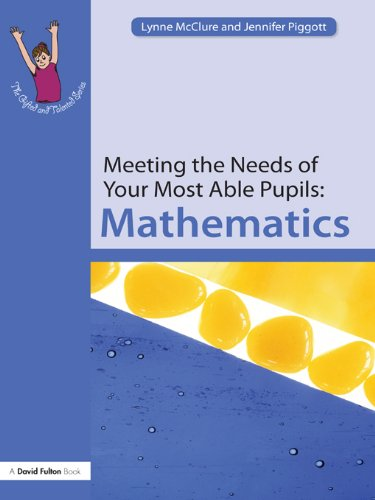 Meeting the Needs of Your Most Able Pupils: Mathematics: Volume 11 (The Gifted and Talented Series)