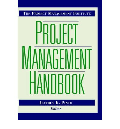 [(The Project Management Institute Project Management Handbook )] [Author: Jeffrey K. Pinto] [Oct-1998]