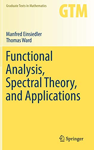 Functional Analysis, Spectral Theory, and Applications (Graduate Texts in Mathematics (276), Band 276)