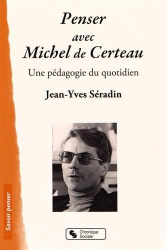 Penser avec Michel de Certeau : Une pdagogie du quotidien