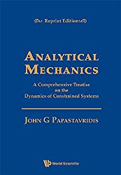 Analytical Mechanics: A Comprehensive Treatise on the Dynamics of Constrained Systems