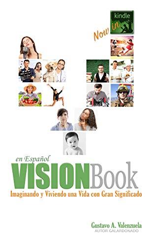 VISIONBook En Español: Imaginando y Viviendo Una Vida Con Gran Significado (Spanish Edition)