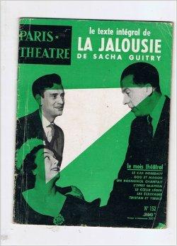 La jalousie, de sacha guitry. par Paris-Theatre N° 152