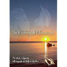 La Riviera di Nausicaa: Tra storia e leggenda, alla scoperta del Golfo di Squillace