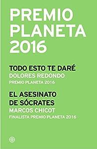 Premio Planeta 2016: ganador y finalista par Dolores Redondo
