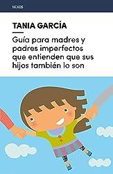Guía par madres y padres imperfectos que entienden que sus hijos también lo son (Nexos)
