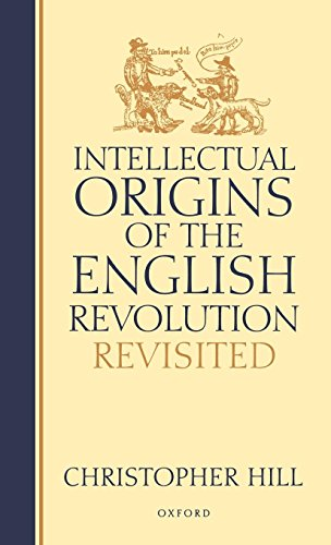 Intellectual Origins of the English Revolution--Revisited Christopher Stuart University