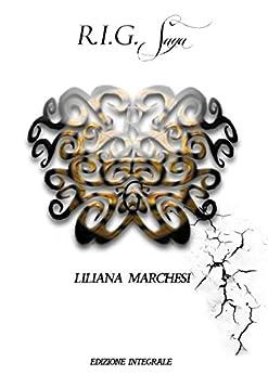 R.I.G. Saga: Edizione integrale di [Marchesi, Liliana]