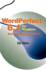WordPerfect?? 6.1 for Windows? Instant Reference by Alan Simpson (1999-04-27)