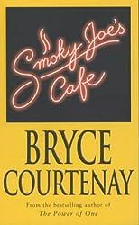 Smoky Joe's Cafe by Bryce Courtenay (2001-03-31)
